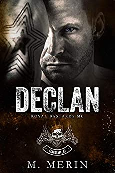 Declan: Royal Bastards MC: Flagstaff Chapter (Book 2) (Royal Bastards MC: Flagstaff, AZ Series) by [M. Merin]