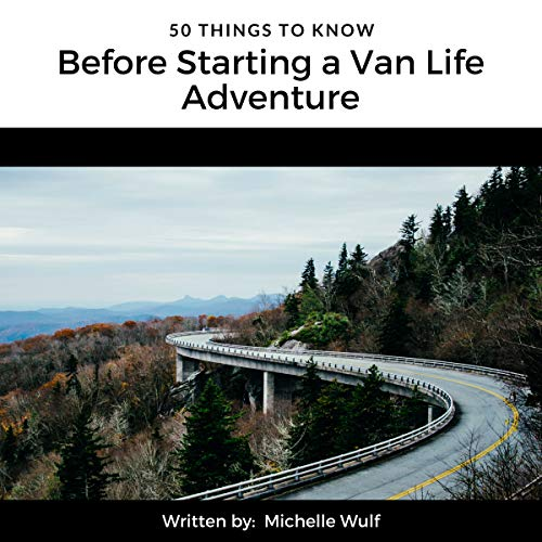 50 Things to Know Before Starting a Van Life Adventure audiobook cover art