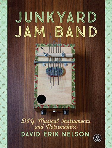 Compare Textbook Prices for Junkyard Jam Band: DIY Musical Instruments and Noisemakers 1 Edition ISBN 9781593276119 by Nelson, David Erik