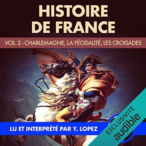Charlemagne, la féodalité, les croisades cover art