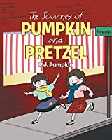 The Journey of Pumpkin and Pretzel