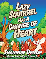 Lazy Squirrel Has A Change Of Heart