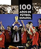 100 años de fútbol español (Pequeños Tesoros)