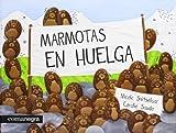 Marmotas En Huelga