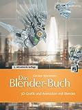 Das Blender-Buch: 3D-Grafik und Animation mit Blender - Carsten Wartmann