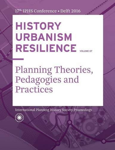 History Urbanism Resilience Volume 07: Planning Theories, Pedagogies and Practices