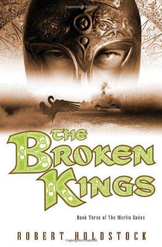 The Broken Kings (The Merlin Codex)