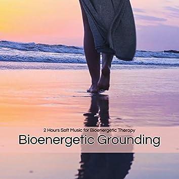 Bioenergetic Grounding – 2 Hours Soft Music for Bioenergetic Therapy, Grounding and Inner Self Awakening