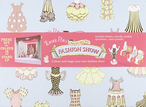 Rosie Flo's Colouring Fashion Show: Colour and stage your own fashion show