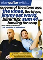 Play Guitar With... Queens Of The Stone Age, The Vines, The Hives, Jimmy Eat World, Blink 182, Sum 41 And Bowling For Soup