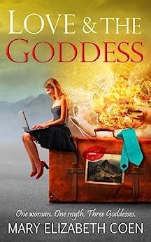 Love & The Goddess by [Mary Elizabeth Coen]