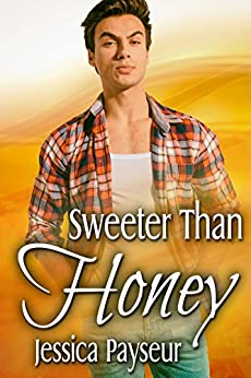 Sweeter Than Honey by [Jessica Payseur]