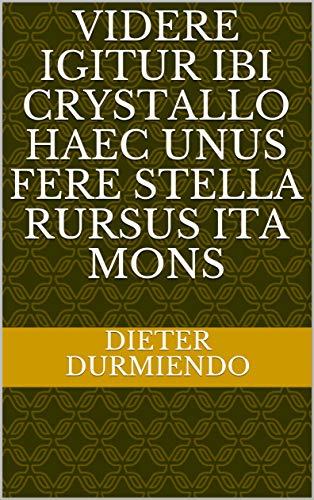 videre igitur ibi crystallo haec unus fere stella rursus ita mons (Italian Edition)