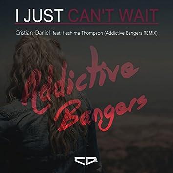 I Just Can't Wait (Addictive Bangers Remix)