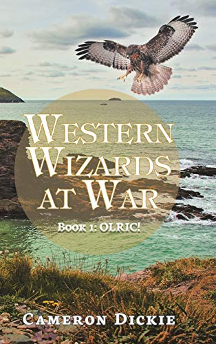 Western Wizards at War: Book 1: Olric!