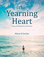 The Yearning Heart: Poems of Contemplation and Stillness (New Edition)