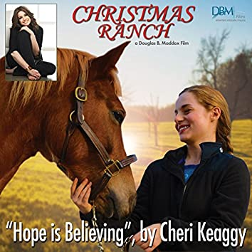 """Hope Is Believing (from the film """"Christmas Ranch"""")"""