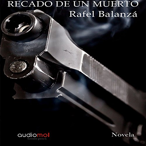 Recado de un muerto [Message of a Dead Man] audiobook cover art