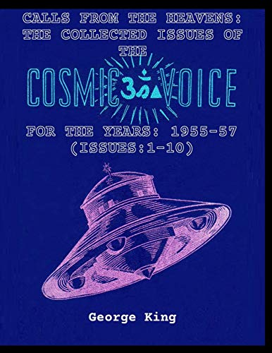 CALLS FROM THE HEAVEN:THE COLLECTED ISSUES OF THE  COSMIC VOICE FOR THE YEARS: 1955-57 (ISSUES:1-10)