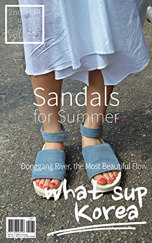 what sup Korea Vol.022: Sandals for summer / Donggang River, the Most Beautiful Flow (English Edition)