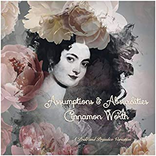Assumptions & Absurdities     A Pride and Prejudice Variation              By:                                                                                                                                 Cinnamon Worth                               Narrated by:                                                                                                                                 Nikki Delgado                      Length: 7 hrs and 52 mins     2 ratings     Overall 4.0