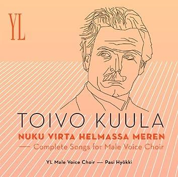 Toivo Kuula : Nuku virta helmassa meren - Complete Songs For Male Voice Choir