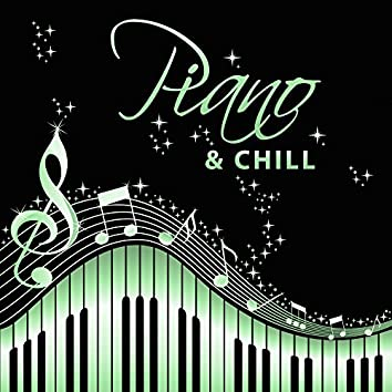 Piano & Chill – Mellow Jazz, Easy Listening Piano to Relax for Cafe & Restaurant , Relaxing Jazz Music