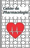 Cahier de Pharmacologie: Carnet pour l'école et pour les stages. Il contient les informations médicales de base. Une bonne idée de cadeau pour offrir ... Noël, début d'école, fin d'études.