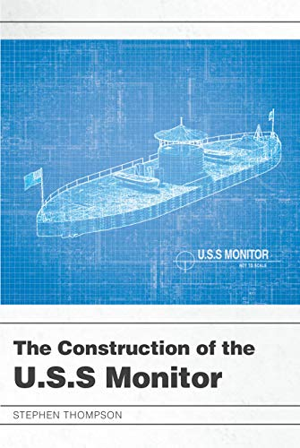 The Construction of the U.S.S Monitor (English Edition)