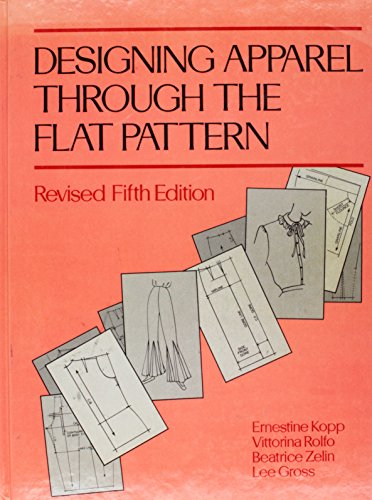 Designing Apparel Through the Flat Pattern, Revised Fifth Edition