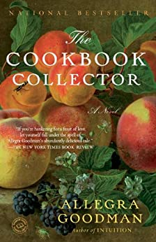 The Cookbook Collector: A Novel by [Allegra Goodman]