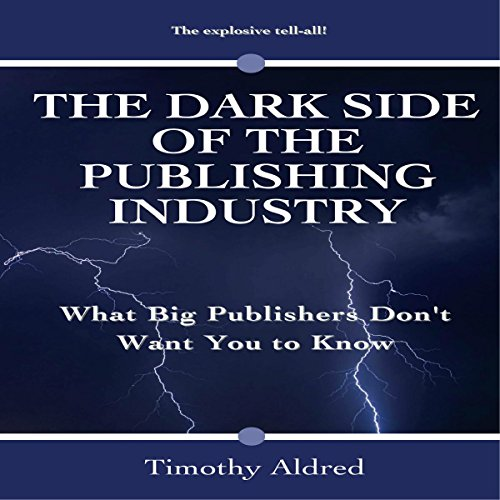 Book Publishing: The Dark Side of the Publishing Industry audiobook cover art