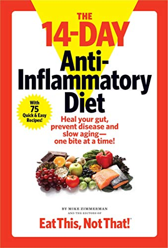 The 14-Day Anti-Inflammatory Diet: Heal your gut, prevent disease, and slow aging--one bite at a tim