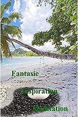 Fantasie - Inspiration - Meditation: Das Wissen um die Magie der eigenen Macht, ist der Schlüssel zu mehr Wohlbefinden. Taschenbuch