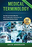 Medical Terminology: The Best and Most Effective Way to Memorize, Pronounce and Understand Medical Terms:...