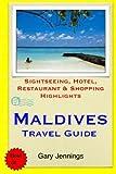 Maldives Travel Guide: Sightseeing, Hotel, Restaurant & Shopping Highlights