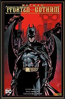 [Snyder Scott, McCarthy Trevor, Steve Kups, Jürgen Zahn]のBatman - Die Pforten von Gotham (German Edition)