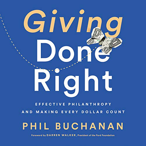Giving Done Right Audiobook By Phil Buchanan,                                                                                        Darren Walker cover art