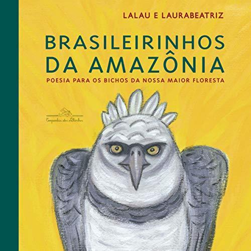 Brasileirinhos da Amazônia: Poesia para os bichos da nossa maior floresta: 3