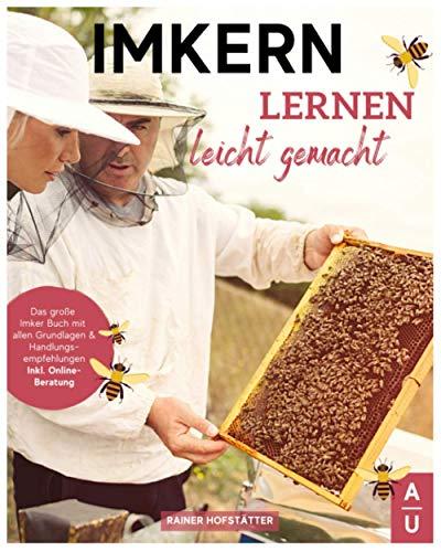 Imkern lernen leicht gemacht: Das große Imker Buch mit allen Grundlagen Handlungsempfehlungen um Bienen zu halten & Honig herzustellen. Inkl. Schritt für Schritt Anleitung & gratis online Beratung