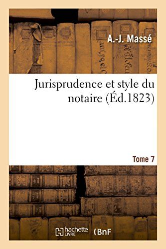 Jurisprudence et style du notaire T07