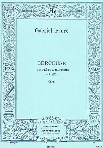 Gabriel Fauré: Berceuse Op.16 (Flute And Piano). Für Querflöte, Klavierbegleitung, Oboe