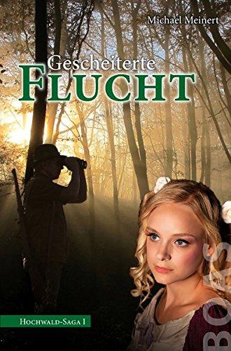 Gescheiterte Flucht: Hochwald-Saga I