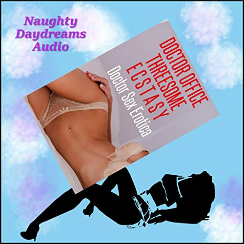 Doctor Office Threesome Ecstasy audiobook cover art