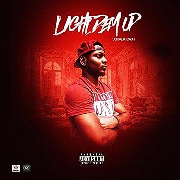 Light Dem Up
