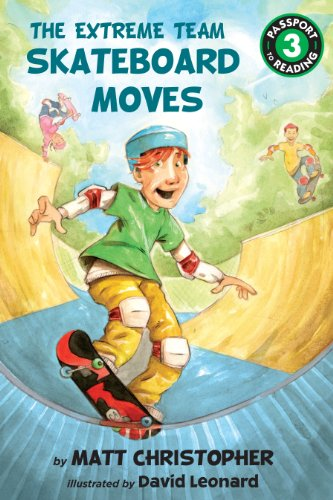 The Extreme Team: Skateboard Moves (Passport to Reading Level 3 Book 1)
