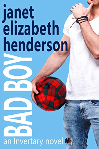 Bad Boy: Romantic Comedy (Scottish Highlands (Invertary) Book 5) (English Edition)