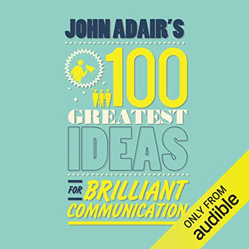 Couverture de John Adair's 100 Greatest Ideas For Brilliant Communication