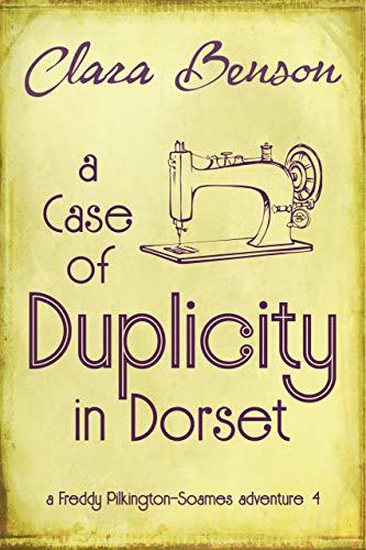 A Case of Duplicity in Dorset (A Freddy Pilkington-Soames Adventure Book 4)