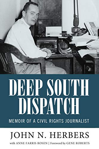 Deep South Dispatch: Memoir of a Civil Rights Journalist (Willie Morris Books in Memoir and Biography)
